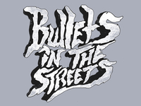 Bullets in the Streets