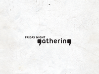 Friday Night Gathering