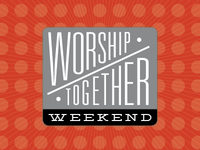 Worship Together Weekend