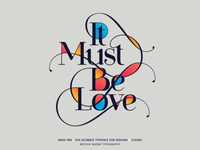 It must be love. Made with the new Paris Pro Typeface