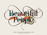 Beautiful People. Made with the new Paris Pro Typeface
