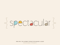 Spectacular. Made with the new Paris Pro Typeface