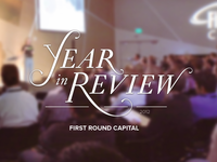 First Round Capital Year in Review