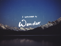 I Wander To Wonder