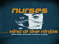 Nurses … kind of like ninjas.