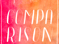 """Comparison is the thief of joy."""