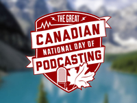 The Great Canadian National Day Of Podcasting.