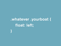 .whatever .yourboat {float:left;}