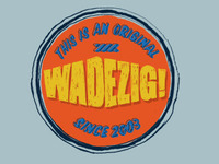 This is an Original Wadezig!