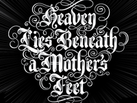 Heaven lies beneath a mother's feet