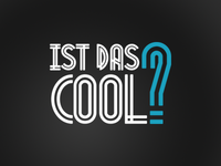 Ist das Cool? - Is that cool?