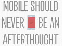 """Mobile should never be an afterthought"" slide"