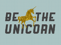 """Be the Unicorn"""