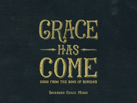 Grace Has Come