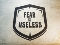 Fear Is Useless