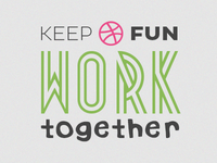 Keep Dribbble fun, work together