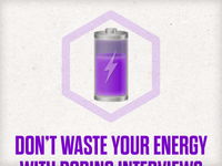 Don't Waste Your Energy