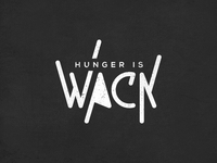 Hunger is Wack