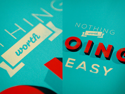 Nothing worth doing is easy - print