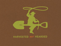 Harvested Not Hearded