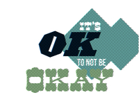 It's ok to not be okay