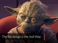 The flat design is the Jedi Way