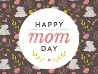 Happy Mom Day