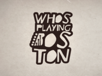 Who's Playing Boston logo concept