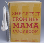 She Gets It From Her Mama Cookbook
