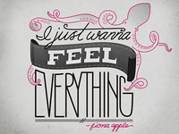 I Just Wanna Feel Everything