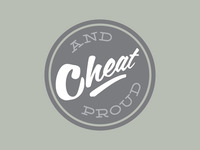 Cheat And Proud