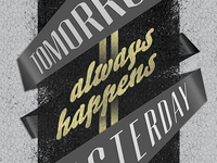 Tomorrow Always Happens Yesterday