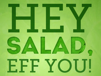Salad Aggression