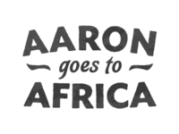 Aaron goes to Africa
