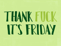 Thank F It's Friday!