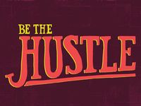 Be The Hustle