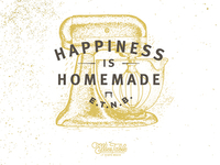 """Happiness is Homemade"""