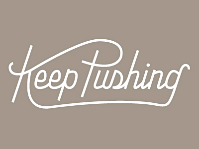 Keep-pushing-dribbble