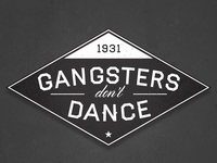 Gangsters don't Dance