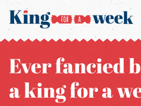 King for a week