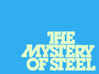 The Mystery of Steel