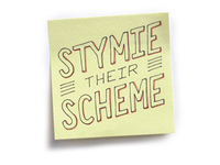 Stymie their Scheme.