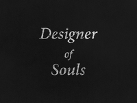 Designer of Souls