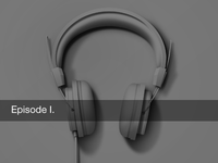 Episode I: Headphones