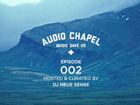Audio Chapel Episode 002