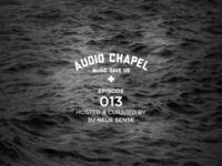 Audio Chapel Episode 013