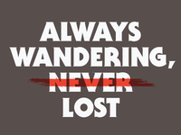 Always Wandering, Never Lost