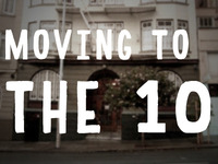 Moving to The 10