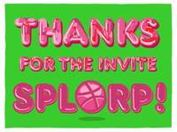 Thanks for the invite, Splorp!