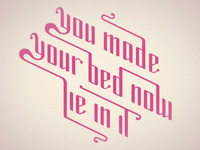You Made Your Bed